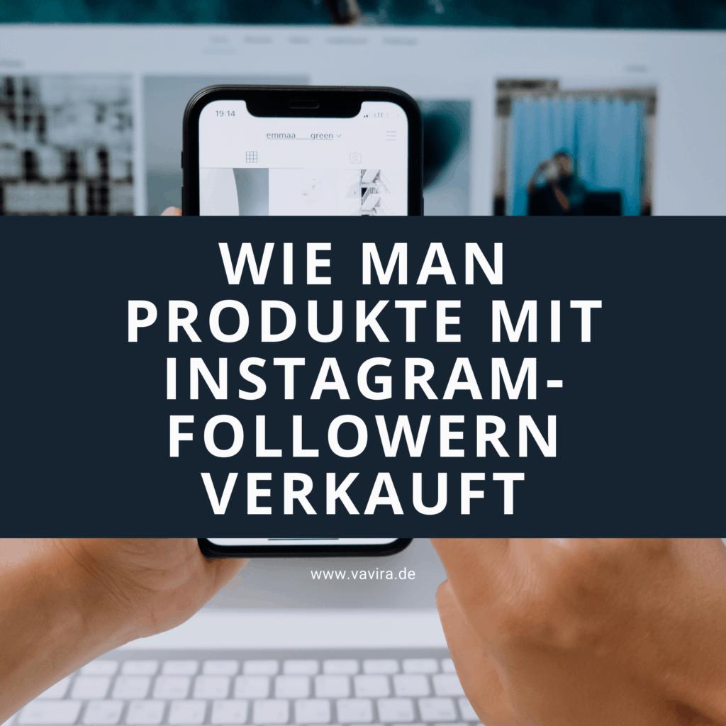 Wie man Produkte mit Instagram-Followern verkauft